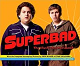 Superbad: The Illustrated Moviebook (Newmarket Pictorial Moviebooks)