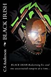Black Irish (The Black Irish Chronicles) (Volume 1)