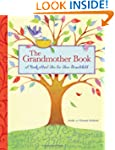 The Grandmother Book: A Book About Yo...