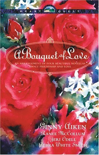 A Bouquet of Love: The Wrong Man/His Secret Heart/Come to My Love (McCoy Sisters #1)/Cherish (HeartQuest Novella Collection)