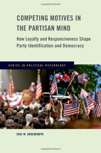 Competing Motives in the Partisan Mind: How Loyalty and Responsiveness Shape Party Identification and Democracy (Series