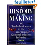 A History in the Making: 80 Turbulent Years in the American General Aviation Industry