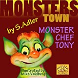 Children's book:TONY MONSTER CHEF:Bedtime story-Beginner readers-Action & Adventure-Values Book-Funny-free(prime)Fantasy-Education-level 1-Early learning:Preschool ... - Kids fiction early & beginners books)