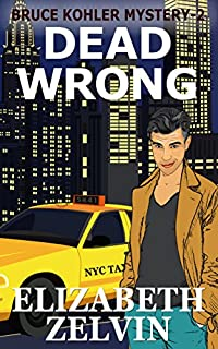 Dead Wrong: A New York Mystery; Bruce Kohler #2 by Elizabeth Zelvin ebook deal