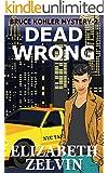 Dead Wrong: A New York Mystery; Bruce Kohler #2 (Bruce Kohler Series)