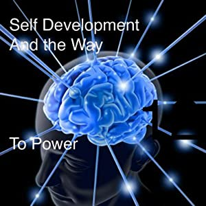 Self Development and the Way to Power | [L W Rogers]