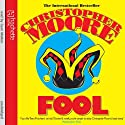 Fool (       UNABRIDGED) by Christopher Moore Narrated by Euan Morton