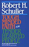 img - for Tough-Minded Faith for Tender-Hearted People book / textbook / text book