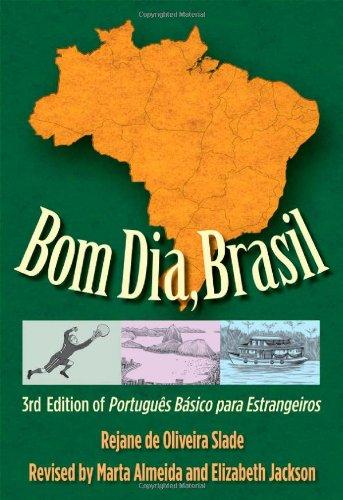 Bom Dia, Brasil: 3rd Edition of Português Básico para...