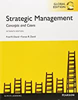 Strategic Management: Concepts and Cases, 15th Global Edition