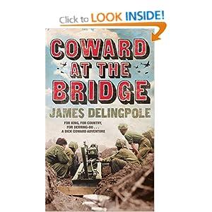 Coward at the Bridge - James Delingpole