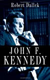 John F. Kennedy (0199754365) by Dallek, Robert