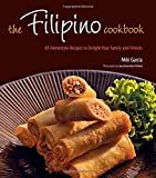 img - for The Filipino Cookbook: 85 Homestyle Recipes to Delight Your Family and Friends book / textbook / text book