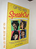 img - for Gifted Kids Speak Out: Hundreds of Kids Ages 6-13 Talk About School, Friends, Their Families, and the Future book / textbook / text book
