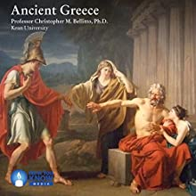 Ancient Greece Speech by Prof. Christopher M. Bellitto PhD Narrated by Prof. Christopher M. Bellitto PhD