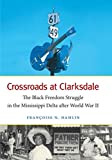 img - for Crossroads at Clarksdale: The Black Freedom Struggle in the Mississippi Delta after World War II (The John Hope Franklin Series in African American History and Culture) book / textbook / text book
