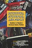 Detectives, Dystopias, and Poplit: Studies in Modern German Genre Fiction (Studies in German Literature Linguistics and Culture)