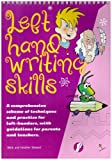 Left Hand Writing Skills: A Comprehensive Scheme of Techniques and Practice for Left-handers.
