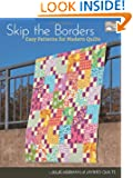 Skip the Borders: Easy Patterns for Modern Quilts (That Patchwork Place)