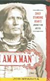 img - for By Joe Starita I Am a Man: Chief Standing Bear's Journey for Justice (1st First Edition) [Hardcover] book / textbook / text book