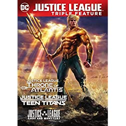 Justice League vs. Teen Titans / Gods & Monsters / Throne of Atlantis
