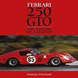 Ferrari 250 GTO: The History of a Legend Anthony Pritchard