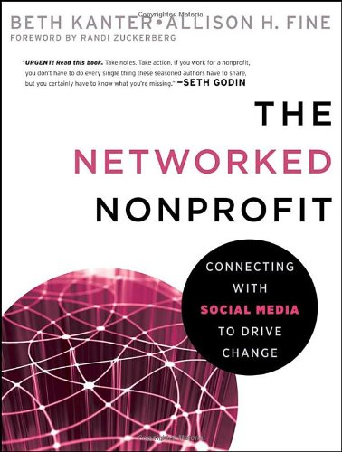 The Networked Nonprofit: Connecting with Social Media to...