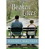 img - for By Rodney Walther Broken Laces [Paperback] book / textbook / text book