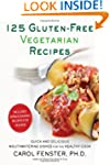 125 Gluten-Free Vegetarian Recipes: Q...