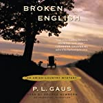 Broken English: An Amish-Country Mystery, Book 2 (       UNABRIDGED) by P. L. Gaus Narrated by George Newbern