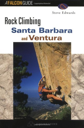 Rock Climbing Santa Barbara and Ventura (Falcon Guide)