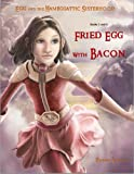 img - for Fried Egg with Bacon (Egg and the Hameggattic Sisterhood Books 5 & 6) book / textbook / text book