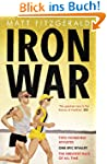 Iron War: Two Incredible Athletes. On...