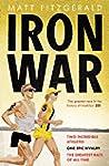 Iron War: Two Incredible Athletes. On...
