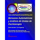 Sensores Automotrices y Análisis de Ondas de Osciloscopio (Estrategias de Diagnostico de Sistemas Automotrices...
