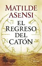 El Regreso Del Catón (Autores Españoles e Iberoamericanos)