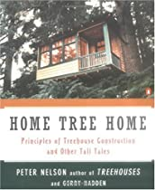 Free Home Tree Home: Principles of Treehouse Construction and Other Tall Tales Ebook & PDF Download