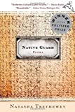 Native Guard: Poems by Trethewey, Natasha (2007) Paperback