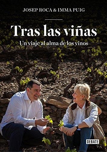 Tras las viñas: Un viaje al alma de los vinos (DEBATE)