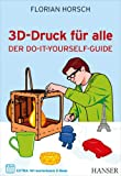 3D-Druck f�r alle: Der Do-it-yourself-Guide