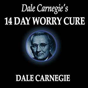 Dale Carnegie's 14-Day Worry Cure Audiobook