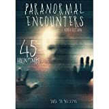 Paranormal Encounters Collection: 45 Hauntings