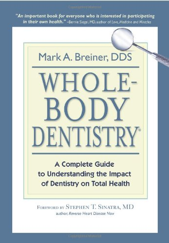 Whole-Body Dentistry: A Complete Guide To Understanding The Impact Of Dentistry On Total Health front-17718