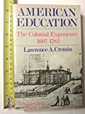 img - for American Education: The Colonial Experience, 1607-1783 (Torchbooks) book / textbook / text book