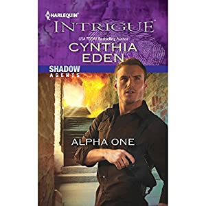 Alpha One: Shadow Agents | [Cynthia Eden]