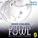 Artemis Fowl and the Atlantis Complex (       UNABRIDGED) by Eoin Colfer Narrated by Gerry O'Brien