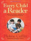 Every Child a Reader: Month-by-Month Effective Lessons to Teach Beginning Reading