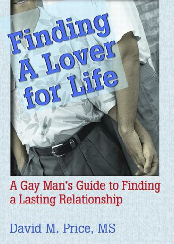 Finding a Lover for Life : A Gay Mans Guide to Finding a Lasting Relationship, DAVID PRICE