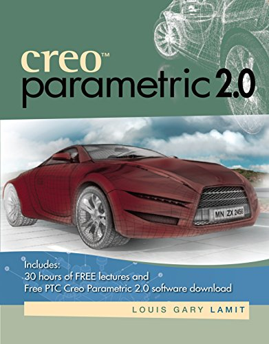CreoTM Parametric 2.0, by Louis Gary Lamit