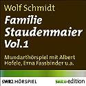 Familie Staudenmaier 1 Hörspiel von Wolf Schmidt Gesprochen von: Albert Hofele, Erna Fassbinder, Renate Junker